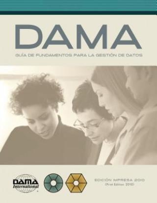 Carte Version en espanol de la Guia DAMA de los fundamentos para la gestion de datos (DAMA-DMBOK) DAMA International