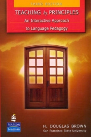 Teaching by Principles: An Interactive Approach to Language