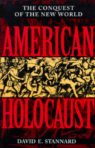 Carte American Holocaust David E Stannard
