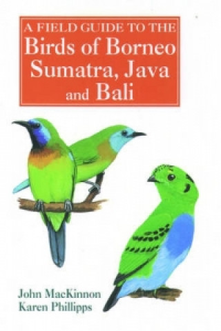 Field Guide to the Birds of Borneo, Sumatra, Java and Bali