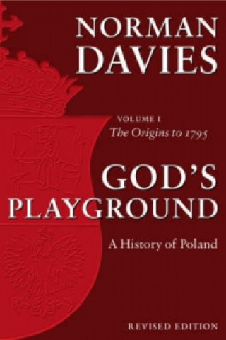 God's Playground A History of Poland
