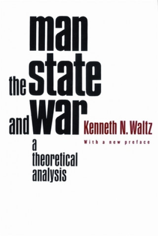Carte Man, the State, and War Kenneth N Waltz