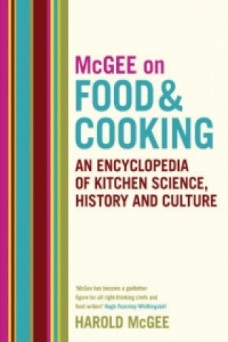 McGee on Food and Cooking: An Encyclopedia of Kitchen Scienc