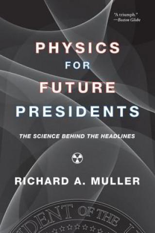 Carte Physics for Future Presidents Richard Müller