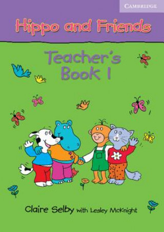 Cambridge University Press Hippo and Friends 1 Teacher's Book