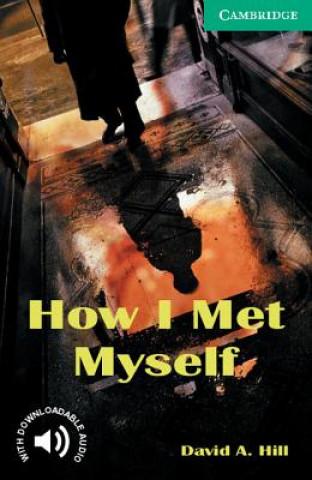 Cambridge University Press How I Met Myself Level 3