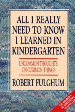 Carte All I Really Need to Know I Learned in Kindergarten Robert Fulghum