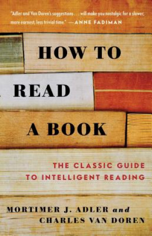 Carte How to Read a Book Mortimer J Adler