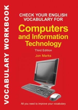 Carte Check Your English Vocabulary for Computers and Information Technology Jonathan Marks