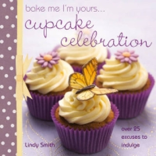 Bake Me, I'm Yours...Cupcake Celebration