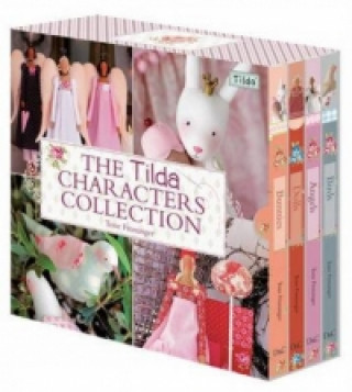 The Tilda Characters Collection: Birds, Bunnies, Angels and Dolls