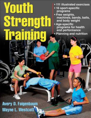 Youth Strength Training:Programs for Health, Fitness and Spo