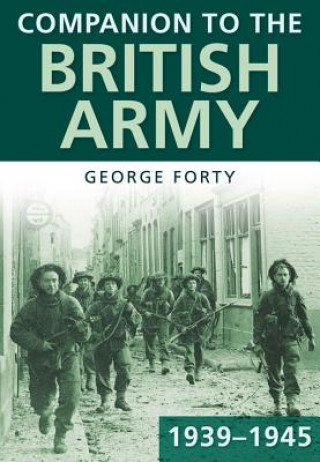 Carte Companion to the British Army 1939-45 George Forty