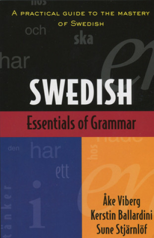 Carte Essentials of Swedish Grammar Ake Viberg