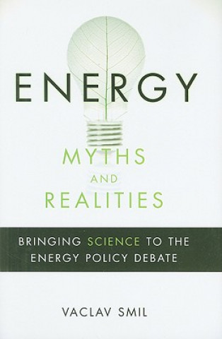 Carte Energy Myths and Realities Vaclav Smil