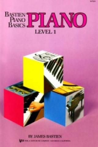Materiale tipărite Bastien Piano Basics: Piano Level 1 James Bastien