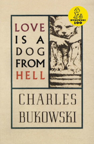Carte Love is a Dog From Hell Charles Bukowski