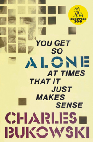 Carte You Get So Alone at Times Charles Bukowski