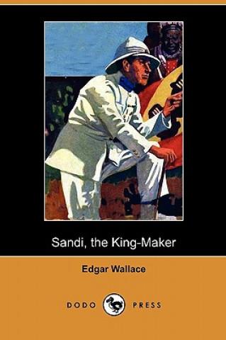 Sandi, the King-Maker (Dodo Press)