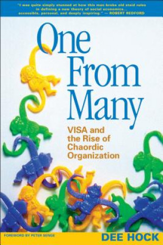Carte One From Many; VISA and the Rise of the Chaordic Organization Hock