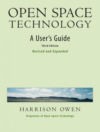Open Space Technology. A User's Guide.