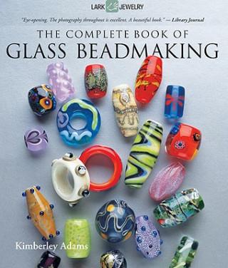 Carte Complete Book of Glass Beadmaking Kimberley Adams