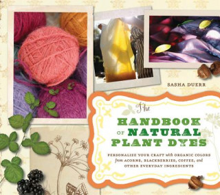 Carte Handbook of Natural Plant Dyes Sasha Duerr