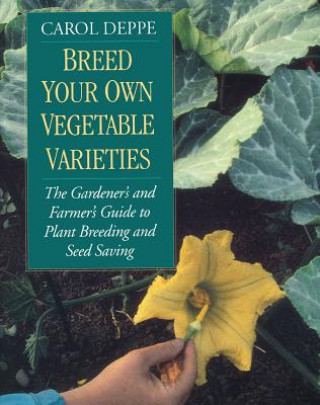 Carte Breed Your Own Vegetable Varieties Carol Deppe