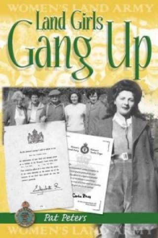 Land Girls Gang Up