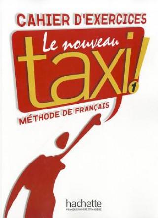 Kniha Le Nouveau Taxi ! 1 Pracovní sešit Guy Capelle