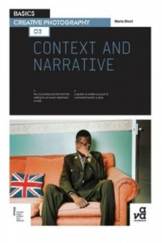 Basics Creative Photography 02: Context and Narrative
