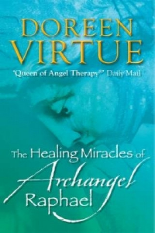 Carte Healing Miracles of Archangel Raphael Doreen Virtue