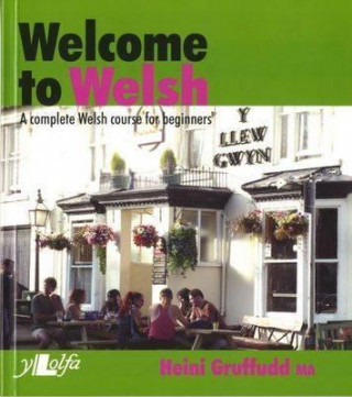 Carte Welcome to Welsh - A Complete Welsh Course for Beginners Heini Gruffudd