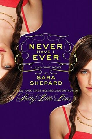 Carte Never Have I Ever Sara Shepard