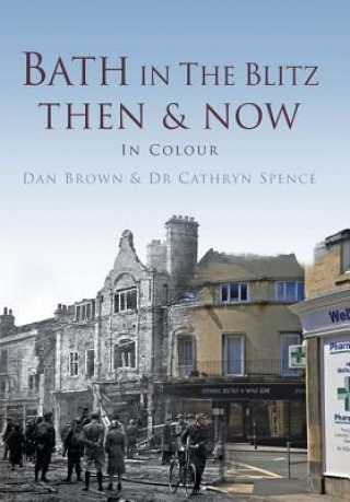 Bath in The Blitz Then & Now