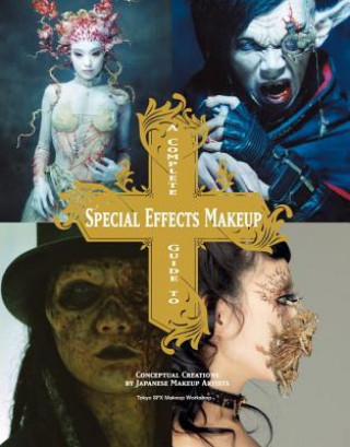 Carte Complete Guide to Special Effects Makeup Tokyo SFX Makeup Workshop