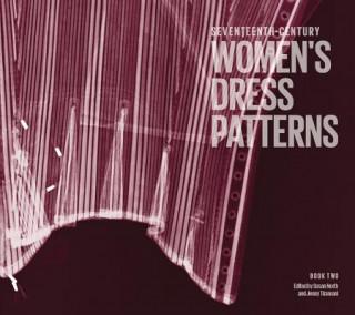 Seventeenth-century Women's Dress Patterns: Book Two