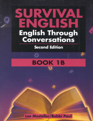 Survival English 1: English Through Conversations Book 1B