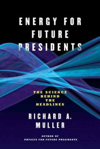 Carte Energy for Future Presidents Richard A. Muller