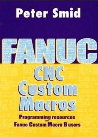 Könyv Fanuc CNC Custom Macros Peter Smid