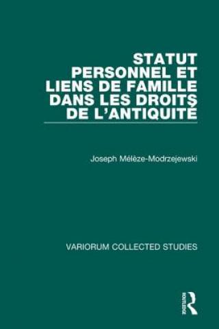 Könyv Statut personnel et liens de famille dans les droits de l'Antiquite Joseph Meleze Modrzejewski