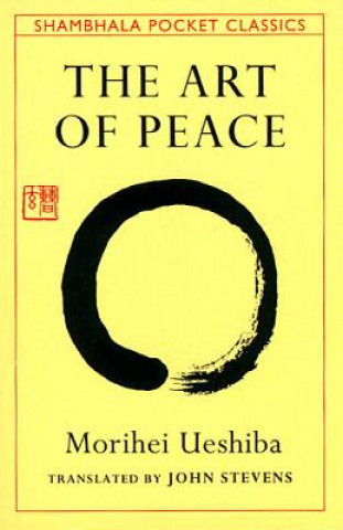 Art of Peace,The:Teachings of the Founder of AikidoPocket Cl