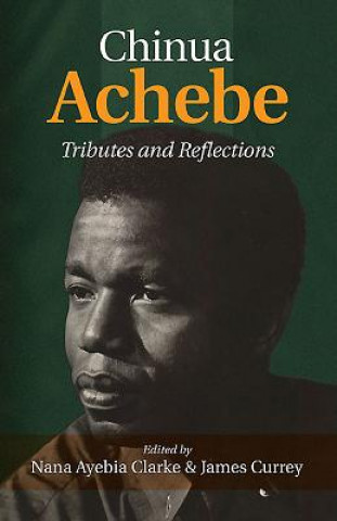 Chinua Achebe: Tributes & Reflections
