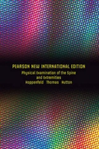 Carte Physical Examination of the Spine and Extremities: Pearson New International Edition Stanley Hoppenfeld