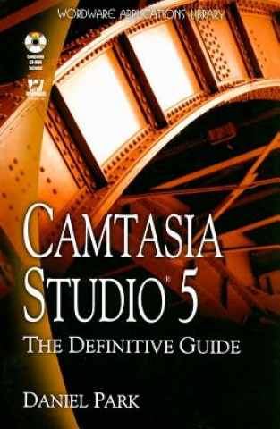 Camtasia Studio 5: the Definitive Guide