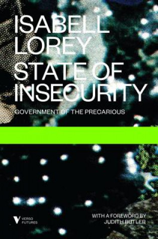 State of Insecurity: Government of the Precarious