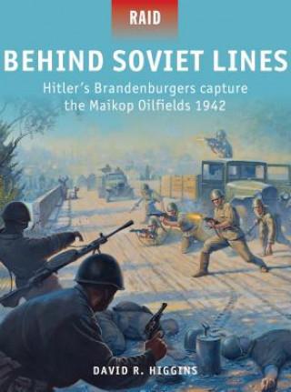 Behind Soviet Lines - Hitler's Brandenburgers Capture the Maikop Oil Fields 1942