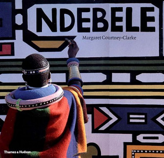 Ndebele: Art of an African Tribe