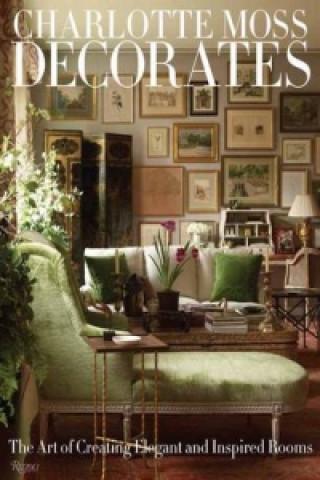 Könyv Charlotte Moss Decorates Charlotte Moss