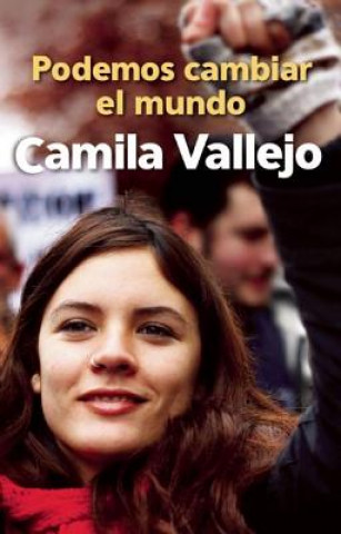 Carte Podemos Cambiar El Mundo Camila Vallejo